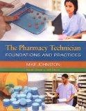The Pharmacy Technician: Foundations & Practices (Custom Edition for Condensed Curriculum In...