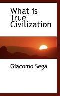 What is True Civilization