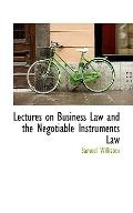 Lectures On Business Law And The Negotiable Instruments Law