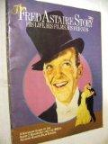The Fred Astaire story: His life, his films, his friends