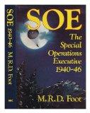 SOE - an Outline History of the Special Operations Executive 1940-46