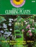 Gardeners' World Making the Most of Climbing Plants: Practical Projects for Arches, Arbors, ...