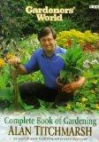Gardeners' World Complete Book of Gardening: An Essential Guide to Planting and Practical Te...