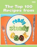 Ready Steady Cook The Top 100 Recipes from Your Favourite TV Chefs