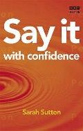 Say It with Confidence