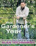 Gardener's Year The Ultimate Month-by-month Gardening Handbook