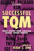 Successful TQM : Inside Stories from European Quality Award Winners