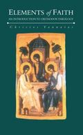 Elements of Faith An Introduction to Orthodox Theology