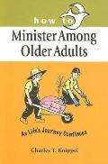 How to Minister Among Older Adults As Life's Journey Continues