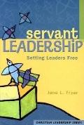Servant Leadership Setting Leaders Free