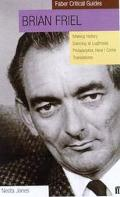 Brian Friel: Making History; Dancing at Lughnasa; Philadelphia, Here I Come!; And Translatio...
