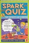 Spark Files Flip Quiz: Secrets of Science Bk. 1 (The Spark Files Flip Quiz)