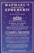Raphael's Astronomical Ephemeris of the Planets' Places for 2000 A Complete Aspectarian  Mea...