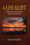 A Life Aloft (From Montana Roots to Pan Am Wings)