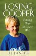 Losing Cooper : Finding Hope to Grieve Well