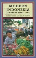 Modern Indonesia: A History since 1945 - Robert B. Cribb - Paperback