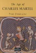 The Age of Charles Martel (The Medieval World)