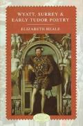 Wyatt, Surrey, and Early Tudor Poetry - Elizabeth Heale - Hardcover