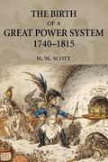 Birth Of A Great Power System, 1740-1815