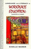 Language and Literacy in Workplace Education Learning at Work