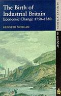 Birth of Industrial Britain Economic Change 1750-1850