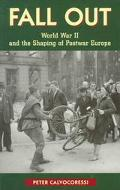 Fall Out World War II and the Shaping of Postwar Europe