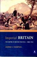 The Imperial Britian: The Empire in British Politics, 1880-1932