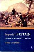 The Imperial Britian: The Empire in British Politics, 1880-1932