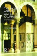 Prophet and the Age of the Caliphates The Islamic Near East from the Sixth to the Eleventh C...