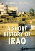 Short History of Iraq From 636 to the Present