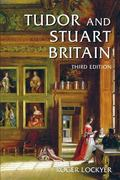 Tudor And Stuart Britain 1485-1714
