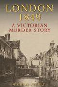 London 1849 A Victorian Murder Story
