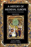 History of Medieval Europe From Constantine to Saint Louis