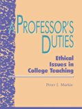 A Professor's Duties: Ethical Issues in College Teaching