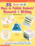 35 Ready-To-Go Ways to Publish Students' Research and Writing