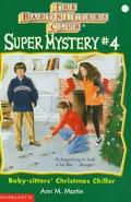 Baby-sitters' Christmas Chiller: (The Baby-Sitters Club: Super Mystery Series #4)