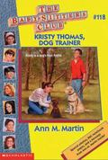 Kristy Thomas, Dog Trainer: (The Baby-Sitters Club Series #118) - Ann M. Martin - Paperback