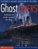 Ghost Liners : Exploring the World's Greatest Lost Ships