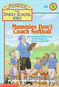 Mummies Don't Coach Softball