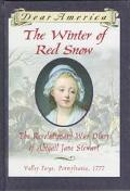 Winter of Red Snow The Revolutionary War Diary of Abigail Jane Stewart