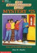 Kristy and the Middle School Vandal: (The Baby-Sitters Club: Mystery Series #25)