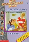 Logan Likes Mary Anne!: (The Baby-Sitters Club Series #10)