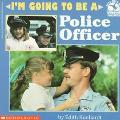I'm Going to Be a Police Officer