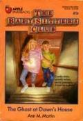 The Ghost at Dawn's House: (The Baby-Sitters Club Series #9)