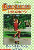 Karen's Roller Skates: (The Baby-Sitters Club: Little Sister Series #2)