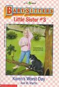 Karen's Worst Day: (The Baby-Sitters Club: Little Sister Series #3)