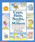 Caps, Hats, Socks, and Mittens A Book About the Four Seasons
