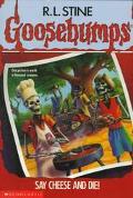 Goosebumps:say Cheese+die!