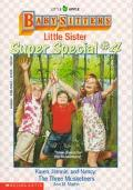 Karen, Hannie, and Nancy: The Three Musketeers: (The Baby-Sitters Club: Little Sister Super ...