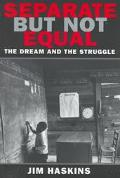 Separate, but Not Equal: The Dream and the Struggle